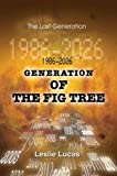 img - for [(1986-2026 Generation of the Fig Tree : The Last Generation)] [By (author) Leslie Lucas] published on (July, 2004) book / textbook / text book