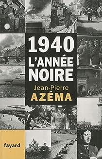 1940, l'année noire par Azéma