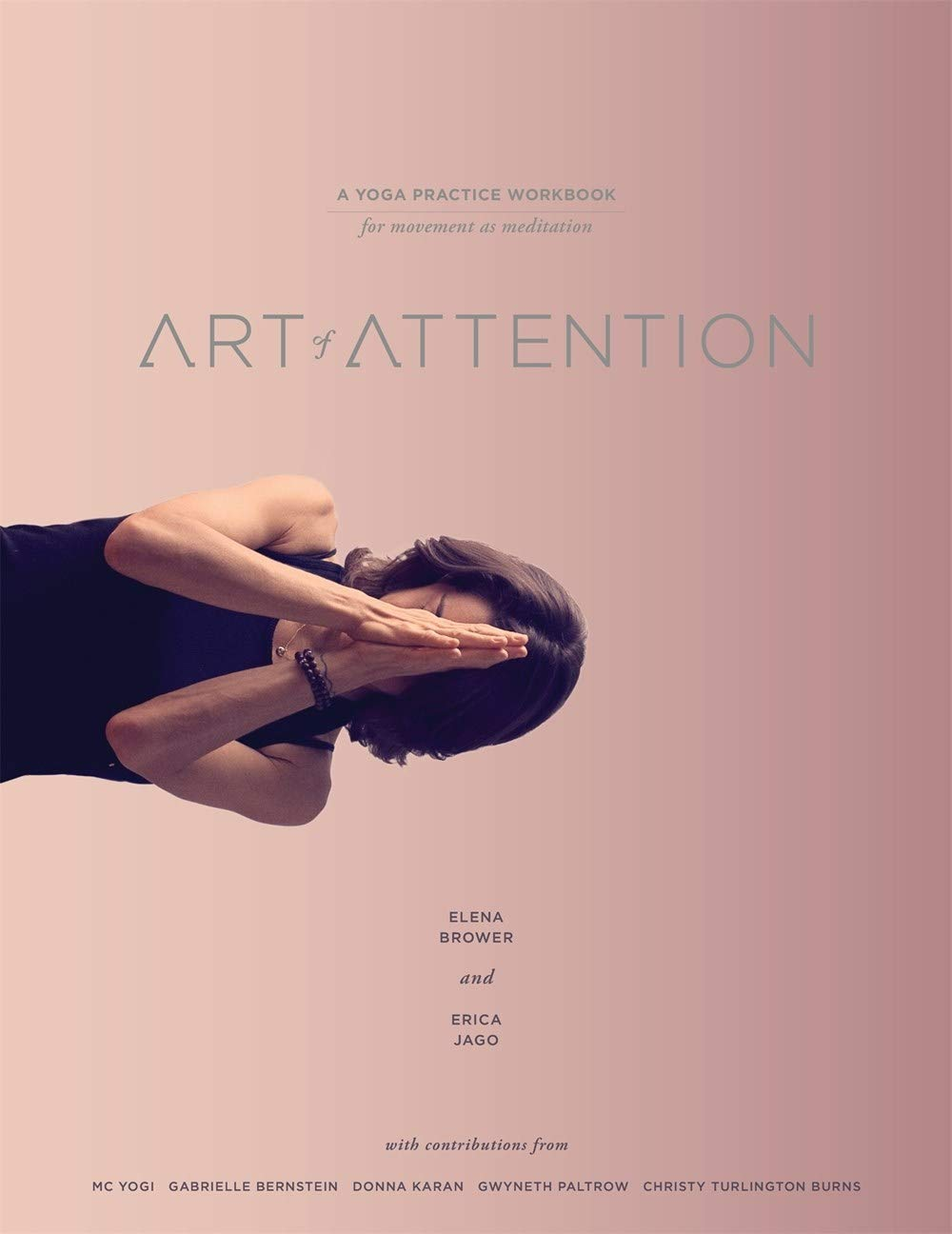 Art of Attention: A Yoga Practice Workbook for Movement as ...