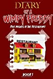 Diary of A Wimpy Freddy: Five Nights At The Restaurant (Book 1) - Unofficial Book (Volume 1) by Survival Press (2015-05-06)