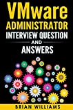 Read VMware Administrator Interview Question And Answers: Prepare and Face Interview with Confidence Epub