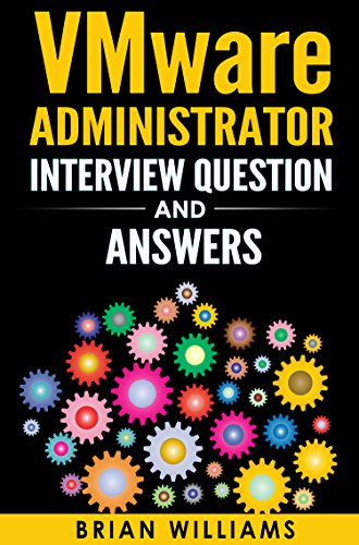 VMware : VMware Administrator Interview Question And Answers - Prepare and  Face Interview with Confidence and get Your dream JOB as VMware or