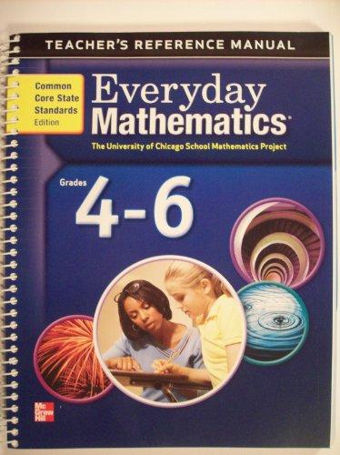 Everyday Mathematics, Teacher's Reference Manual, Grades 4-6 common core edition