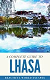A Complete Guide to Lhasa