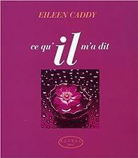 Ce qu'il m'a dit par Eileen Caddy