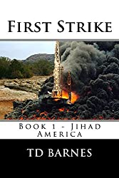 First Strike: Book 1 of Jihad America Series