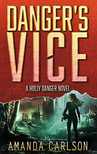 Danger's Vice: (Holly Danger Book 2) by [Carlson, Amanda]