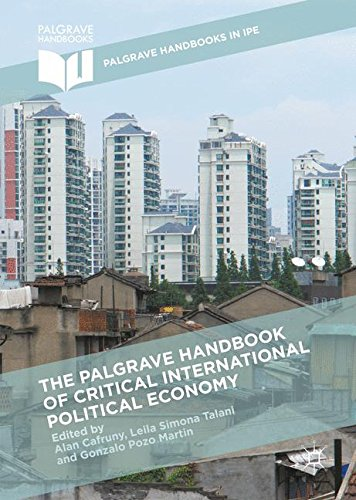 The Palgrave Handbook of Critical International Political Economy (Palgrave Handbooks in IPE)