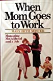 When Mom Goes to Work, Mary B. Moster, 0802494420