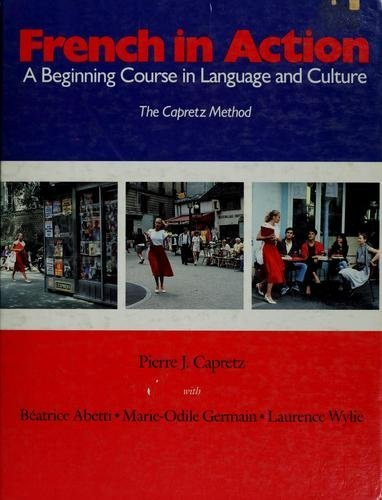 French in Action: A Beginning Course in Language and Culture