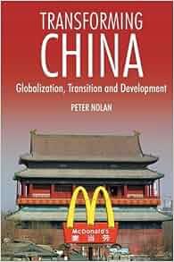 Transforming China: Globalization, Transition and