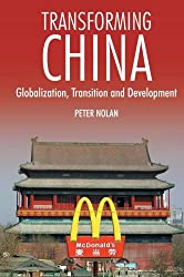Transforming China: Globalization, Transition and Development (China in the 21st Century)