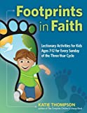 img - for Footprints in Faith: Take-Home Leaflets for Every Sunday of the Catholic Lectionary for Ages 7-12 book / textbook / text book