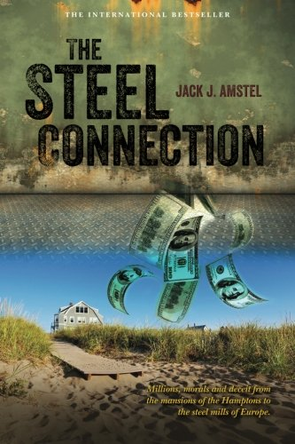 the-steel-connection-a-novel-about-millions-morals-and-deceit