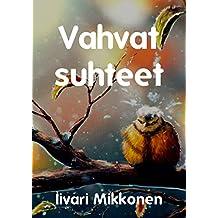 Vahvat suhteet (Finnish Edition)