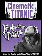 Cinematic Titanic: Frankenstein's Castle of…