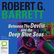 Between the Devlin and the Deep Blue Sea | Robert G. Barrett