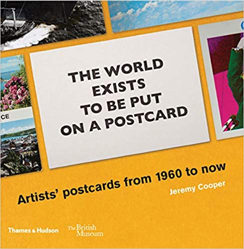 Image result for Jeremy Cooper, The World Exists to Be Put on a Postcard: Artists' postcards from 1960 to now