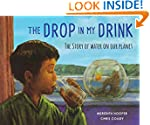 The Drop in my Drink: The Story of Wa...