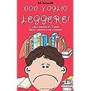 Non voglio leggere! Libro infantile (6 - 7 anni). Martín comincia la sua avventura (Italian Edition)