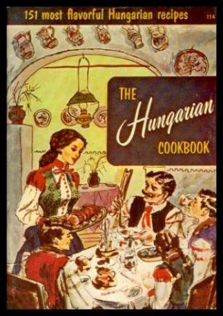 The Hungarian Cookbook: 151 Most Flavorful Hungarian Recipes by Melanie de Proft