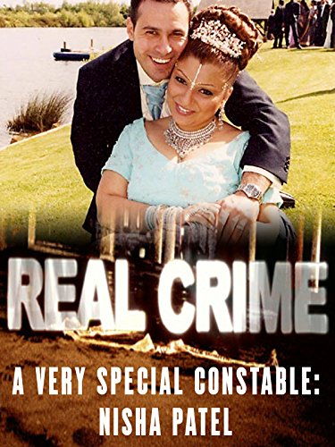 Amazon.com: Real Crime A Very Special Constable: Nisha