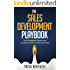 The Sales Development Playbook: Build Repeatable Pipeline and Accelerate Growth with Inside Sales (English Edition)