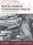 Royal Marine Commando 1950-82, Will Fowler, 1846033721
