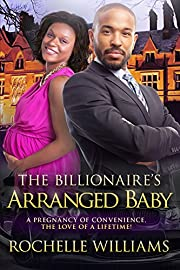 The Billionaire's Arranged Baby: An African American Pregnancy Romance For Adults (Eva And Andrew Book 1)
