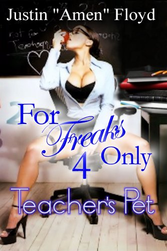 For Freaks Only: Story 4 (The Teacher's Pet)