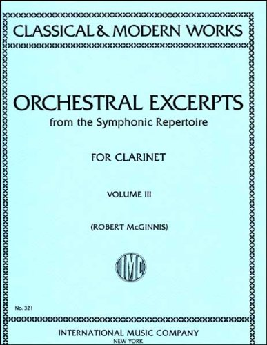 Orchestral Excerpts from the Symphonic Repertoire for Clarinet, Volume III