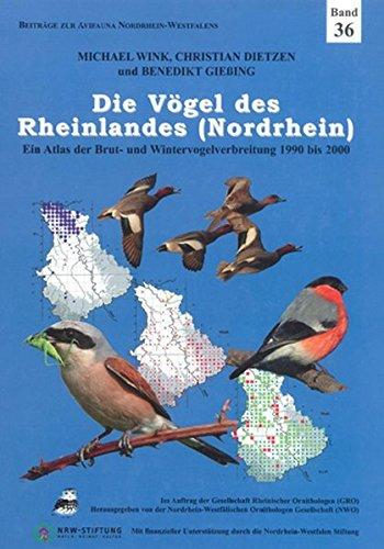 Die Vögel des Rheinlandes (Nordrhein): Ein Atlas zur Brut- und Wintervogelverbreitung von 1990 bis 2000 (Beiträge zur Avifauna Nordrhein-Westfalens)