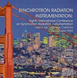 Synchrotron Radiation Instrumentation : Eighth International Conference on Synchrotron Radiation Instrumentation, , 0735401799