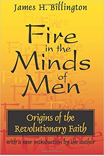Book — FIRE IN THE MINDS OF MEN: ORIGINS OF THE REVOLUTIONARY FAITH