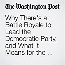 Why There's a Battle Royale to Lead the Democratic Party, and What It Means for the Trump Era Other by Boris Heersink Narrated by Jenny Hoops