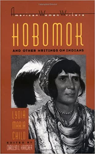 Hobomok and Other Writings on Indians (American Women Writers)