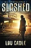 Slashed (Oil Apocalypse) (Volume 1)