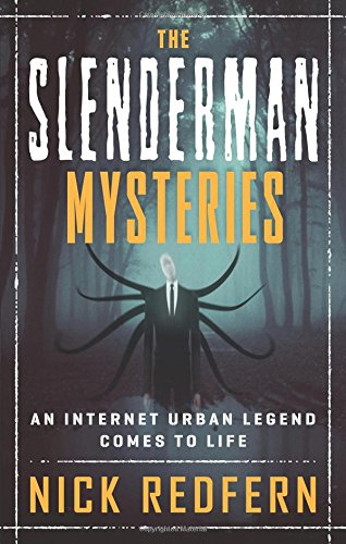 The Slenderman Mysteries: An Internet Urban Legend Comes to Life by New Page Books