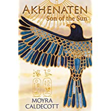 Akhenaten: Son of the Sun (The Egyptian Sequence Book 2)