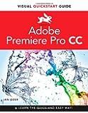 Premiere Pro CC: Visual QuickStart Guide (Visual QuickStart Guides)