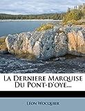 La Derniere Marquise du Pont-D'Oye..., Leon Wocquier, 1271434997