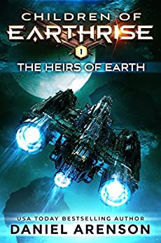 The Heirs of Earth (Children of Earthrise Book 1) by [Arenson, Daniel]