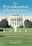 The Presidential Chronicles: 2010 - 2012, Jonathan West, 1477231781