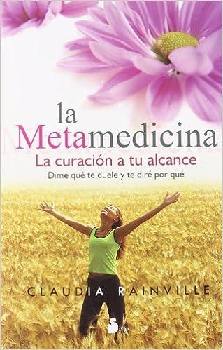 Descargas gratuitas de libros electrónicos más vendidos La metamedicina: la curación a tu alcance (2013) 8478086021 in Spanish PDF FB2 iBook