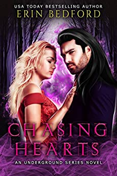 Chasing Hearts: An Underground Novel (The Underground Book 0) by [Bedford, Erin]