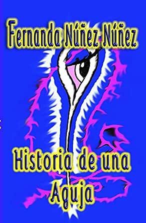 Historia de una Aguja: Literatura Infantil y Juvenil | Libro ...