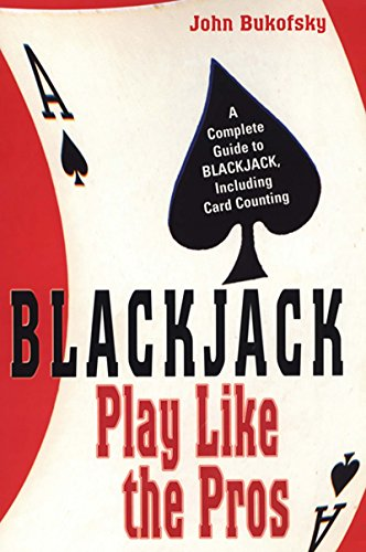 (Blackjack: Play Like The Pros: A Complete Guide to BLACKJACK, Including Card Counting)