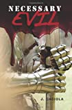 Necessary Evil, J. Caciola, 1451567766