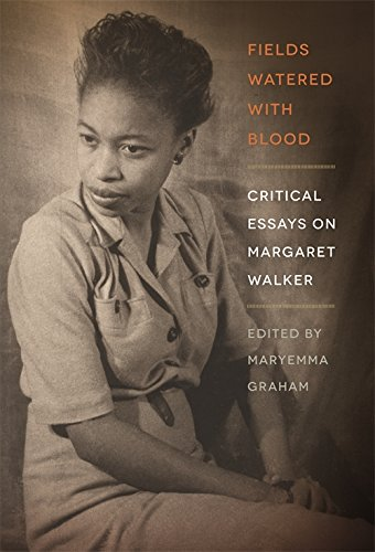 Fields Watered with Blood: Critical Essays on Margaret Walker