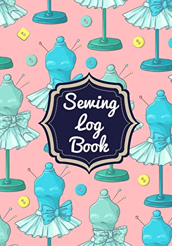 Sewing Log Book: Sewing Log Book   Seamstress Project Planner   Keep track of your Service, Customer & Creation   Large Print   Perfect Gift for Tailor, Dressmaker and Fashion Designer.